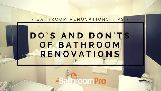 bathroom renovations dos and donts