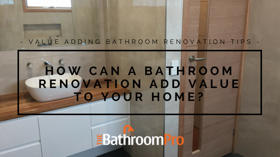 add value to home with bathroom renovation